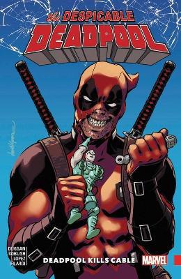 Despicable Deadpool Vol. 1 by Scott Koblish