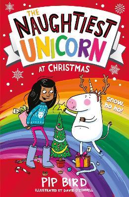 The Naughtiest Unicorn at Christmas (The Naughtiest Unicorn series) by Pip Bird