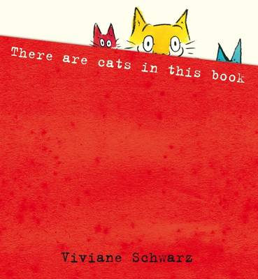 There Are Cats In This Book by Schwarz Viviane