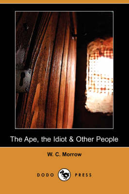 Ape, the Idiot & Other People (Dodo Press) book
