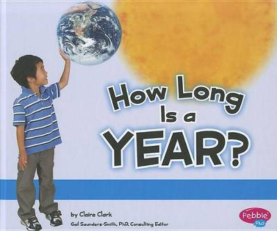 How Long Is a Year? by Claire Clark