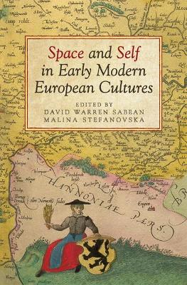 Space and Self in Early Modern European Cultures by David Warren Sabean