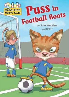 Hopscotch Twisty Tales: Puss in Football Boots by Sam Watkins