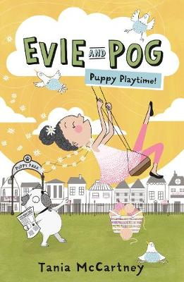 Evie and Pog: Puppy Playtime! by Tania McCartney