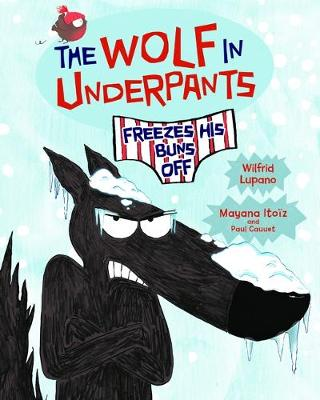The Wolf in Underpants Freezes His Buns Off book