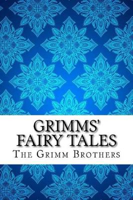 Grimms' Fairy Tales by The Grimm Brothers