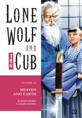 Lone Wolf And Cub Volume 22: Heaven And Earth by Kazuo Koike