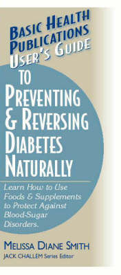 User'S Guide to Preventing and Reversing Diabetes Naturally by Melissa Diane Smith