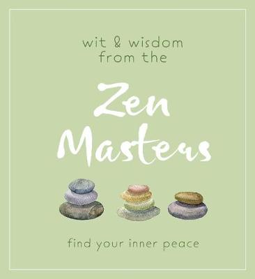 Wit and Wisdom from the Zen Masters: Find Your Inner Peace by Cider Mill Press