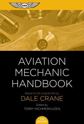 Aviation Mechanic Handbook: The Aviation Standard by Dale Crane