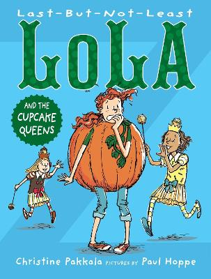 Last-But-Not-Least Lola and the Cupcake Queens by Christine Pakkala