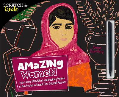 Scratch & Create: Amazing Women by Anne Bentley