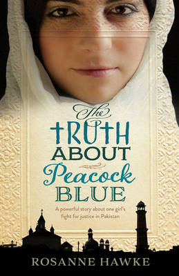 Truth About Peacock Blue by Rosanne Hawke