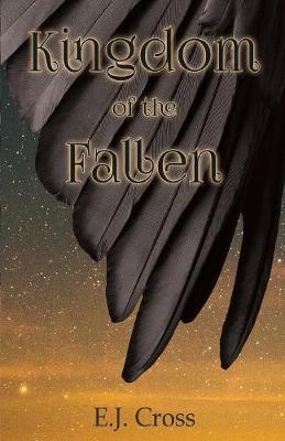 Kingdom of the Fallen by E J Cross