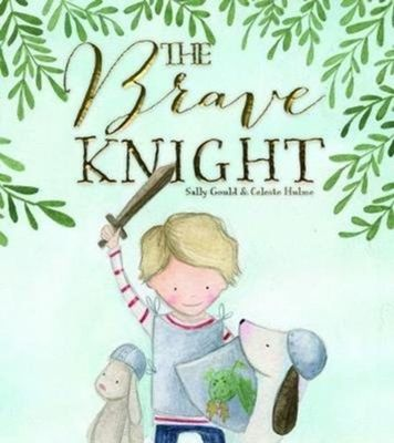 The Brave Knight by sally gould