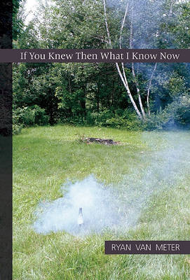 If You Knew Then What I Know Now book