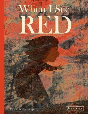 When I See Red by Britta Teckentrup