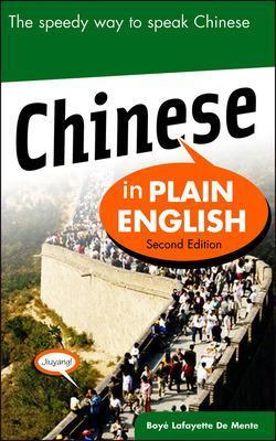 Chinese in Plain English by Boye Lafayette De Mente