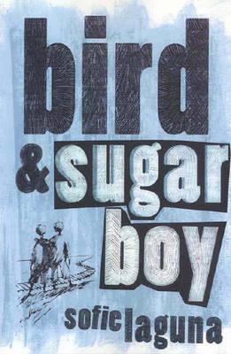Bird and Sugar Boy by Sofie Laguna