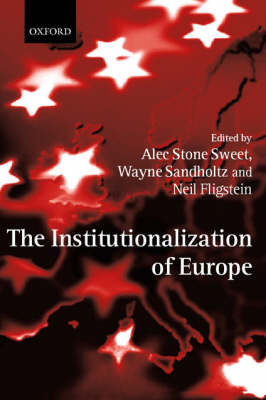 Institutionalization of Europe by Alec Stone Sweet
