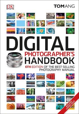 Digital Photographer's Handbook by Tom Ang