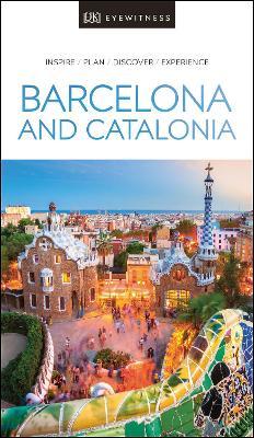 DK Eyewitness Barcelona and Catalonia by DK Eyewitness