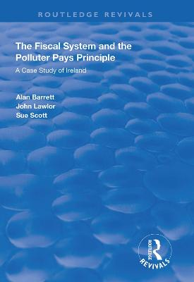 The Fiscal System and the Polluter Pays Principle: A Case Study of Ireland book
