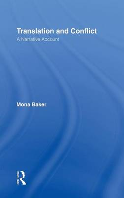 Translation and Conflict: A Narrative Account by Mona Baker