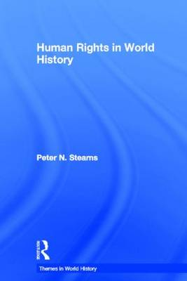 Human Rights in World History by Peter N. Stearns