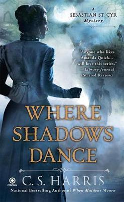 Where Shadows Dance by C S Harris