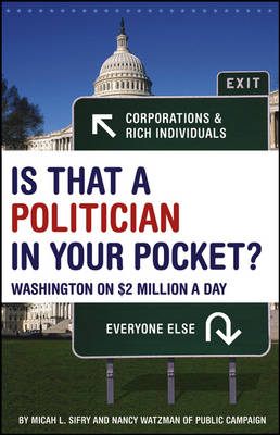 Is That a Politician in Your Pocket by Micah Sifry