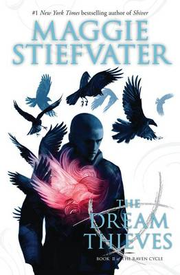 Raven Cycle: #2 Dream Thieves by Maggie Stiefvater