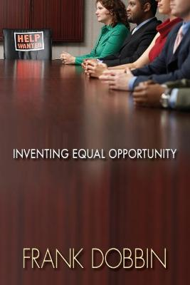 Inventing Equal Opportunity by Frank Dobbin