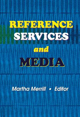 Reference Services and Media by Linda S. Katz