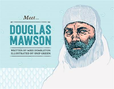 Meet... Douglas Mawson by Mike Dumbleton