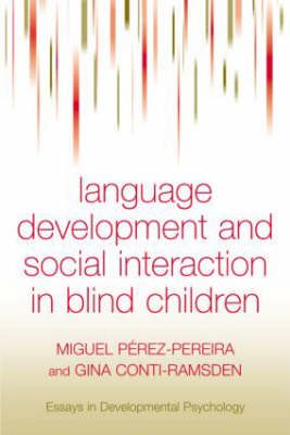 Social Interaction and Language Development in Blind Children by Miguel Perez-Pereira