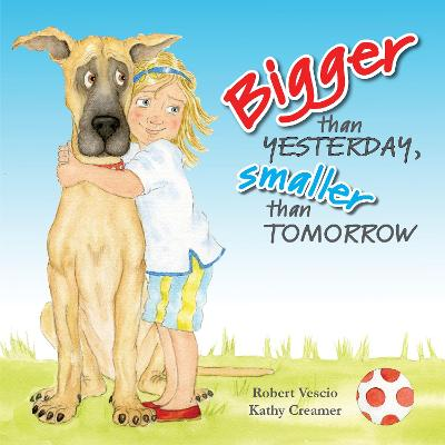 Bigger Than Yesterday, Smaller Than Tomorrow by Robert Vescio