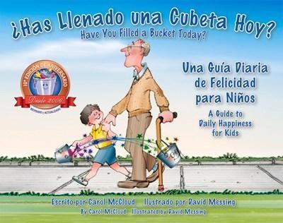 Has Llenado Una Cubeta Hoy?: Una Guia Diaria De Felicidad Para Ninos by Carol McCloud