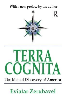 Terra Cognita: The Mental Discovery of America by Eviatar Zerubavel