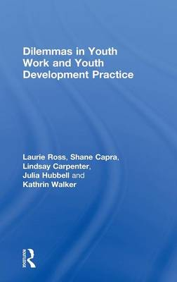 Dilemmas in Youth Work and Youth Development Practice book