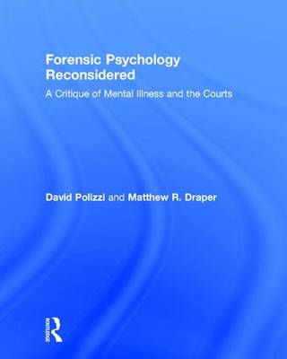 Forensic Psychology Reconsidered by David Polizzi