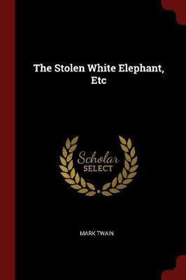 Stolen White Elephant, Etc book