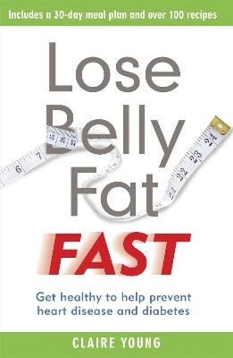 Lose Belly Fat Fast: Get healthy to help prevent heart disease and diabetes book