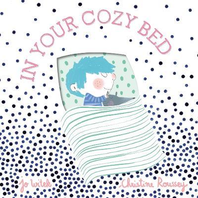 In Your Cozy Bed by Jo Witek