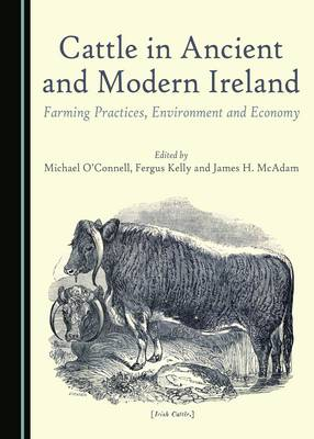 Cattle in Ancient and Modern Ireland by Michael O'Connell