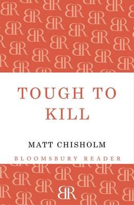 Tough to Kill by Matt Chisholm