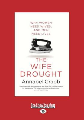 The The Wife Drought by Annabel Crabb