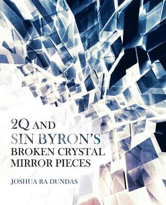 2q and Sin Byron's Broken Crystal Mirror Pieces by Joshua Ra Dundas