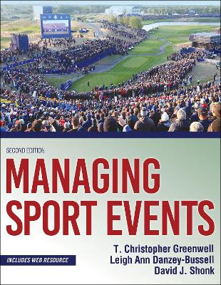 Managing Sport Events by T. Christopher Greenwell