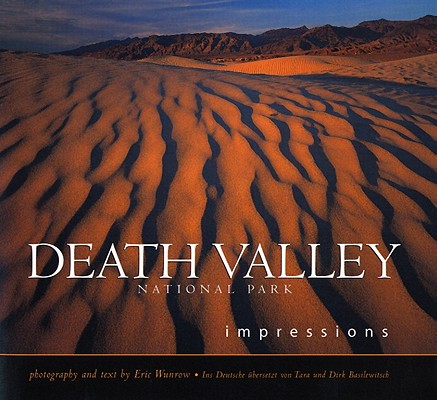 Death Valley National Park Impressions by Eric Wunrow